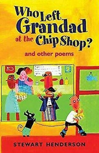 Who Links Großvater Auf The Chip Shop ? : Und Other Poems Stewart Henderson