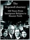 The Hopewell Journey 350 Years From Immigrant Religion to Hoosier Faith Hopewe