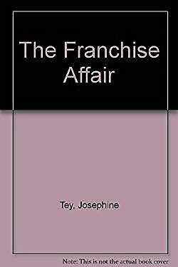 The Franchise Affair by Tey, Josephine