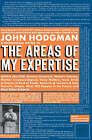 The Areas of My Expertise: A Compendium of Complete World Knowledge Compiled with Instructive Annotation and Arranged in Useful Order by Myself by John Hodgman (Paperback, 2006)