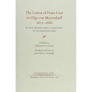 The Letters of Franz Liszt to Olga Von Meyendorff, 187 - HardBack NEW Liszt, Fr