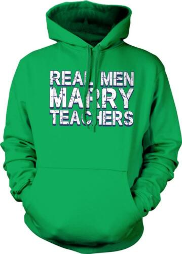 Real Men Marry Teachers Classroom Gifts Study Hall School New Hoodie Pullover