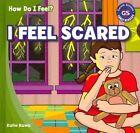 I Feel Scared by Katie Kawa (Hardback, 2013)