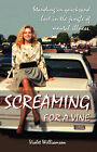 Screaming for a Vine by Violet Williamson (Paperback / softback, 2007)