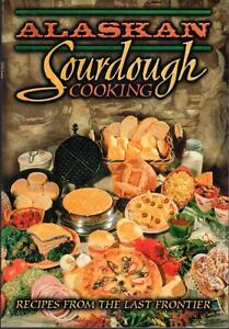 Alaskan Sourdough Cooking [Paperback] by Carol Luman
