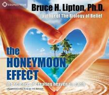 The Honeymoon Effect : The Science of Creating Heaven on Earth by Bruce H. Lipton (2014, CD, Unabridged)