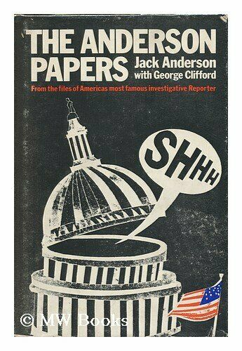 The Anderson Papers: From the Files of America's Most Famous Investigative Repor