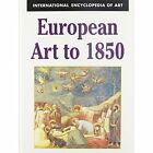 European Art to 1850 by Fulvio Palombo, Tony Lucchesi (Hardback, 1997)