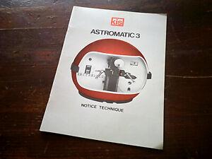 """A VOIR !! ANCIENNE NOTICE TECHNIQUE KIS """" ASTROMATIC 3 """" - 1979"""
