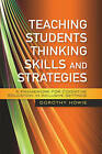 Teaching Students Thinking Skills and Strategies: A Framework for Cognitive Education in Inclusive Settings by Dorothy Howie (Paperback, 2011)