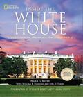 Inside the White House : Stories from the World's Most Famous Residence by Noel Grove (2013, Hardcover)
