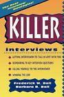 Killer Interviews, Revised Edition by Barbara B Ball, Frederick W Ball (Paperback / softback, 2009)