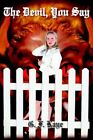 The Devil You Say by G F Kaye 9781418477394 (paperback 2004)