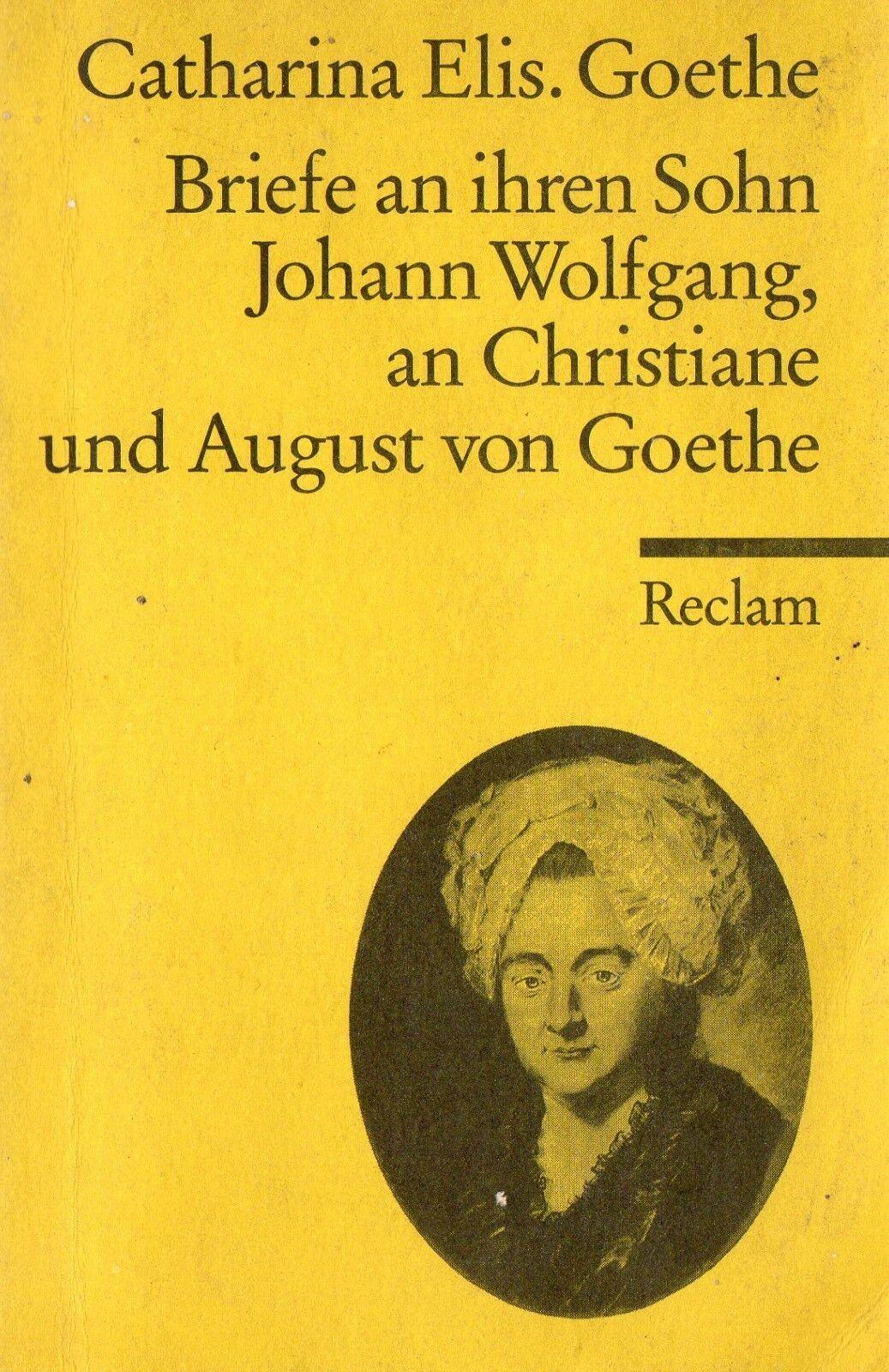 Reclam- 02786 C.E. GOETHE : BRIEFE AN JOHANN WOLFGANG, CHRISTIANE UND AUGUST