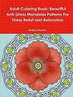 Adult Coloring Book: Beautiful Anti-Stress Mandalas Patterns for Stress Relief and Relaxation by Beatrice Harrison (Paperback, 2015)