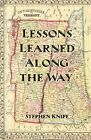 Lessons Learned Along the Way by Stephen Knipe (Paperback / softback, 2013)