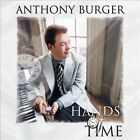 Hands of Time by Anthony Burger (CD, Jun-2012, Daywind)