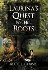 Laurina's Quest for Her Roots by Addie L Chavis (Hardback, 2011)