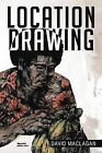 Location Drawing: Drawings from Around the World by David Maclagan (Paperback / softback, 2012)