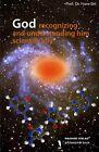 God recognizing and understanding him scientifically von Hans Sixl (2011, Taschenbuch)