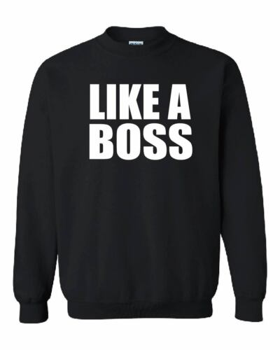 LIKE A BOSS JUMPER SWEATSHIRT LADIES MEN 4 COLOURS S-XXL