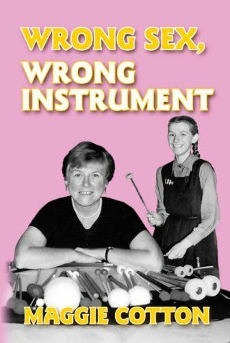 Wrong s**, Wrong Instrument By Maggie Cotton,Christopher Morley (Foreword)