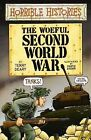 The Woeful Second World War by Terry Deary (Paperback, 1999)