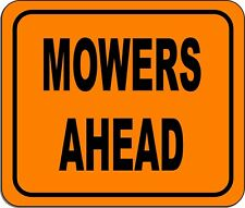 Mowers Ahead Metal Outdoor Sign Long Lasting Construction Safety Orange