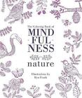 The Coloring Book of Mindfulness: Nature by Quadrille Publishing (Paperback / softback, 2017)