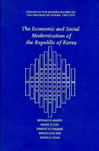 The Economic and Social Modernization of the Republic of Korea (Studies in the M