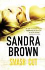 Smash Cut by Sandra Brown (Hardback, 2009)