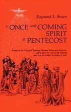 A Once-and-Coming Spirit at Pentecost: Essays on the Liturgical Readings Betwee