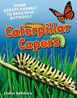 Caterpillar Capers: Age 5-6, Above Average Readers by Louise Spilsbury (Hardback, 2011)