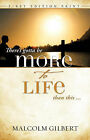 There's Gotta Be More to Life Than This by Malcolm Gilbert (Paperback / softback, 2007)
