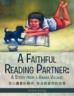 A Faithful Reading Partner: A Story from a Hakka Village by SuHua Huang (Paperback, 2012)