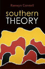 Southern Theory: The Global Dynamics of Knowledge in Social Science by Raewyn W. Connell (Paperback, 2007)