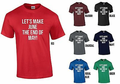LET'S MAKE JUNE THE END OF MAY T-Shirt Funny Election Labour Green LibDem SNP