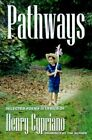 Pathways V. 1 by Henry Cypriano 9780759619371 Paperback 2001