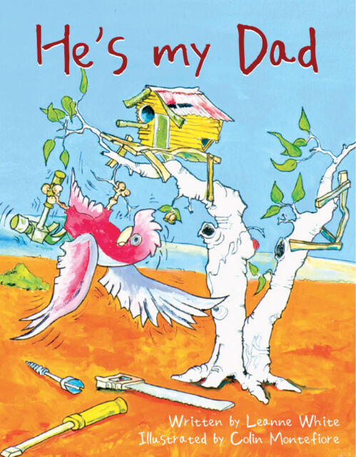 He is my Dad by Leanne White-Australian  Books Illustrated, English, soft cover