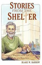 Stories from the Shelter: A Lawyer?s Ministry with God?s Children Who Are Homele