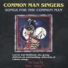Songs for the Common Man * by Common Man Singers (CD, Jun-2005, Soar)