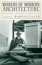 Makers of Modern Architecture: From Frank Lloyd Wright to Frank Gehry by...