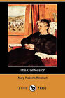 The Confession (Dodo Press) by Mary Roberts Rinehart (Paperback / softback, 2007)