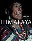 Himalaya by Lenora Ammon, Anne de Sales and Eric Valli (2004, Hardcover)