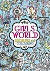 Girls' World: Doodling and Colouring by Michael O'Mara Books Ltd (Paperback, 2011)