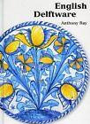 English Delftware by Anthony Ray (Hardback, 2000)