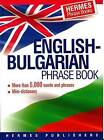 English-Bulgarian Phrase Book: Classified - With English Index and Pronunciation of Bulgarian Words by Hermes Press (Paperback, 2003)