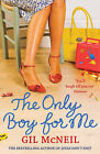 The Only Boy for Me by Gil McNeil (Paperback, 2009)