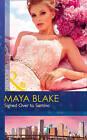 Signed Over to Santino by Maya Blake (Paperback, 2016)