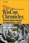 The WisCon Chronicles, Volume 2: Provocative Essays on Feminism, Race, Revolution, and the Future by Aqueduct Press (Paperback / softback, 2008)